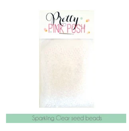 Pretty Pink Posh - Sparkling Clear Seed Beads