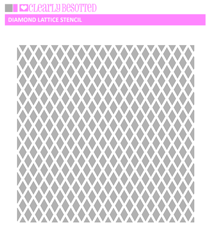 Clearly Besotted - Diamond Lattice Stencil